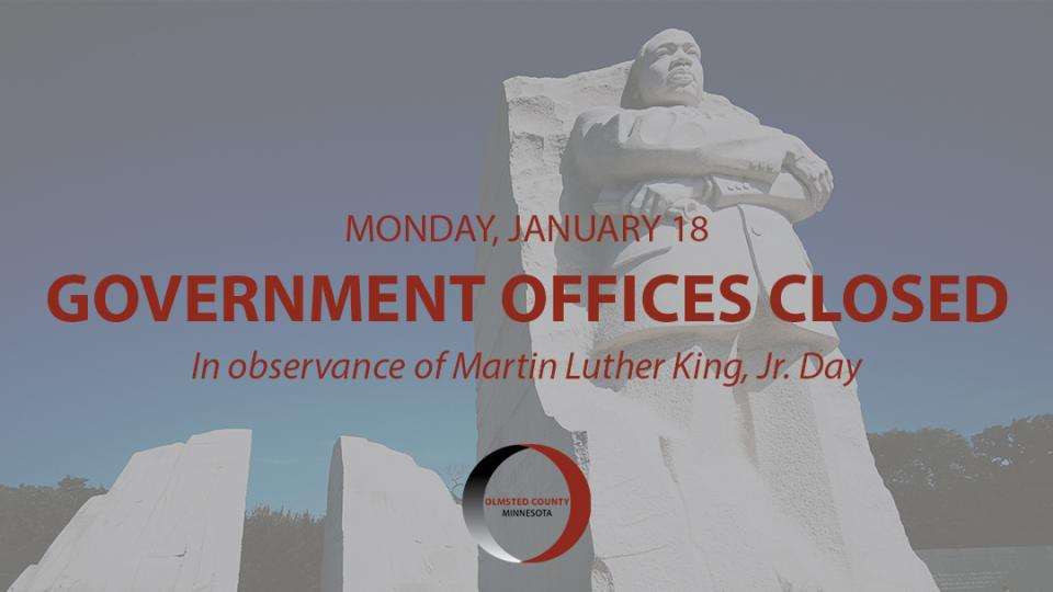 Olmsted County Government Offices Closed Monday, January 18